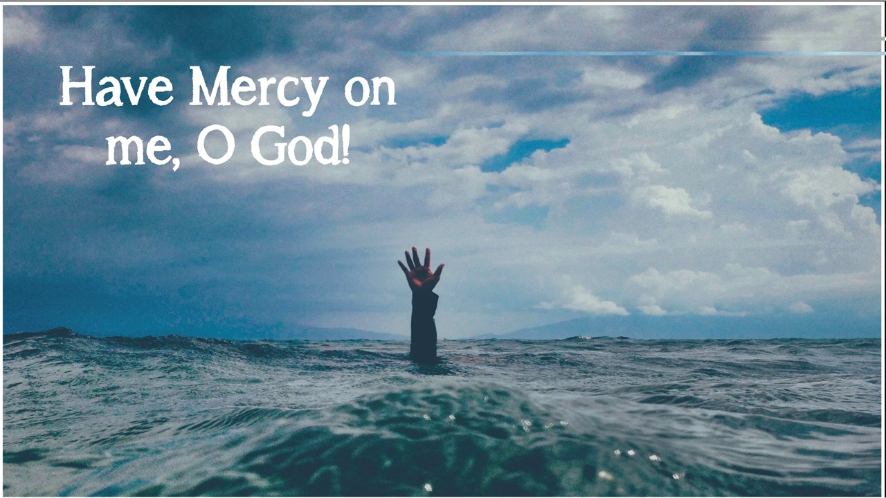 Have Mercy On Me, O God